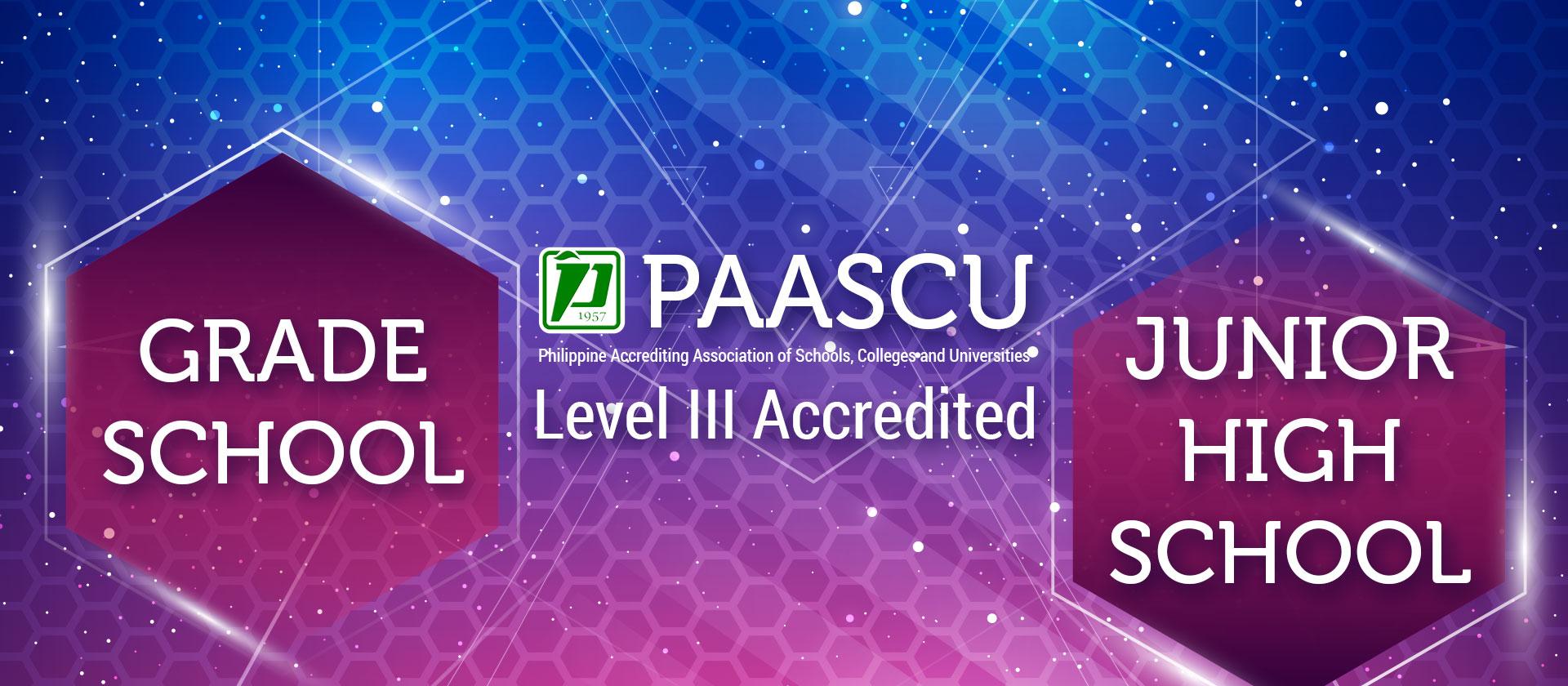 PAASCU Level III Accredited – Grade School and Junior High School